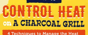 Better Grilling Tips: Control the Heat on Charcoal Grills